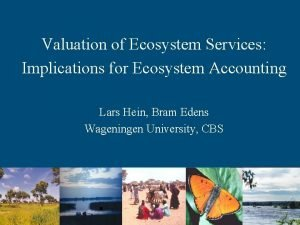Valuation of Ecosystem Services Implications for Ecosystem Accounting