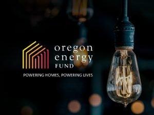 POWERING HOMES POWERING LIVES Will Preston Oregon Energy