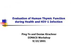 Evaluation of Human Thymic Function during Health and
