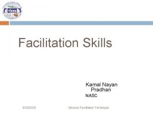 Facilitation Skills Kamal Nayan Pradhan NASC 9292020 Session