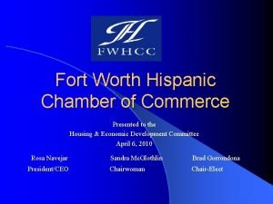 Fort Worth Hispanic Chamber of Commerce Presented to