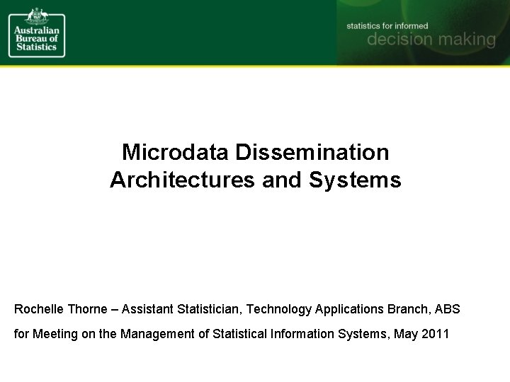 Microdata Dissemination Architectures and Systems Rochelle Thorne Assistant