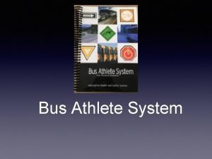 Bus Athlete System The Occupational Athletics Bus Athlete