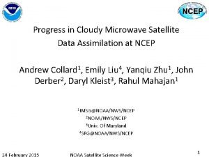 Progress in Cloudy Microwave Satellite Data Assimilation at