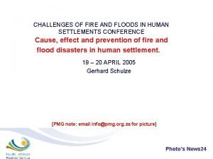 CHALLENGES OF FIRE AND FLOODS IN HUMAN SETTLEMENTS