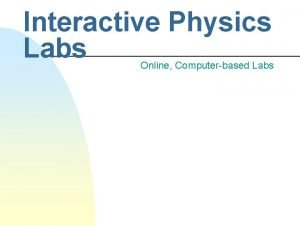 Interactive Physics Labs Online Computerbased Labs Concepts of