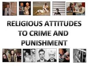 RELIGIOUS ATTITUDES TO CRIME AND PUNISHMENT WHY DO