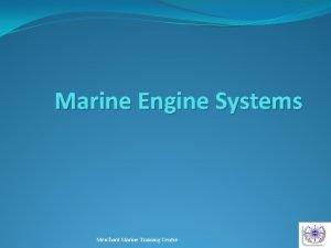 Marine Engine Systems Merchant Marine Training Centre 1