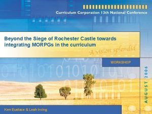 Beyond the Siege of Rochester Castle towards integrating
