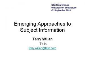 CIG Conference University of Strathclyde 4 th September