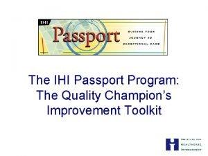 The IHI Passport Program The Quality Champions Improvement