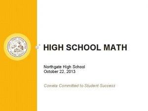 HIGH SCHOOL MATH Northgate High School October 22