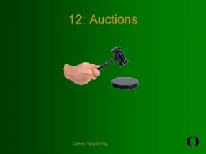 12 Auctions Games People Play Auctions In this