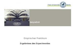 Beispielbild Empirisches Praktikum Ergebnisse des Experimentes Verhaltensdaten Fragestellungen