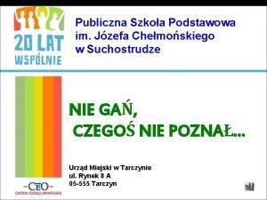 Publiczna Szkoa Podstawowa im Jzefa Chemoskiego w Suchostrudze