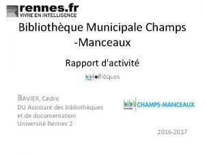Bibliothque Municipale Champs Manceaux Rapport dactivit BAVIER Cdric