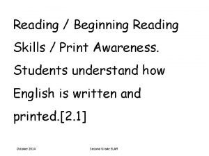 Reading Beginning Reading Skills Print Awareness Students understand