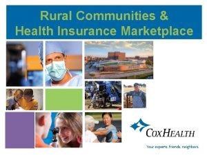 Rural Communities Health Insurance Marketplace Agenda Rural Outreach