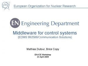 European Organization for Nuclear Research Middleware for control