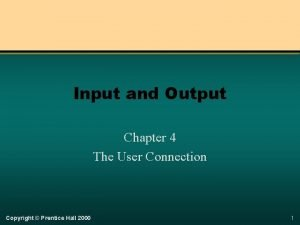 Input and Output Chapter 4 The User Connection