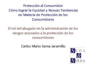 Proteccin al Consumidor Cmo lograr la Equidad y