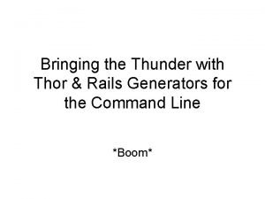 Bringing the Thunder with Thor Rails Generators for