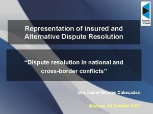 Representation of insured and Alternative Dispute Resolution Dispute