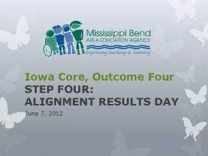 Iowa Core Outcome Four STEP FOUR ALIGNMENT RESULTS