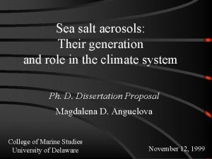 Sea salt aerosols Their generation and role in