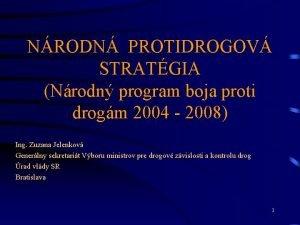 NRODN PROTIDROGOV STRATGIA Nrodn program boja proti drogm