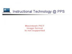 Instructional Technology PPS Instructional Technology PPS n n