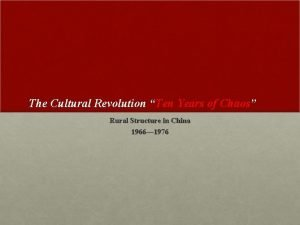 The Cultural Revolution Ten Years of Chaos Rural