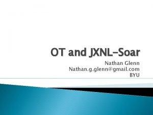 OT and JXNLSoar Nathan Glenn Nathan g glenngmail