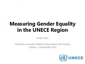 Measuring Gender Equality in the UNECE Region Andres