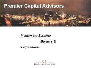 Premier Capital Advisors Investment Banking Mergers Acquisitions Premier