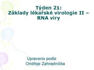 Tden 21 Zklady lkask virologie II RNA viry