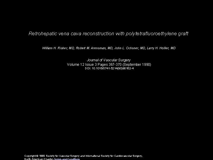Retrohepatic vena cava reconstruction with polytetrafluoroethylene graft William