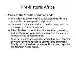 Prehistoric Africa Africa as the cradle of humankind