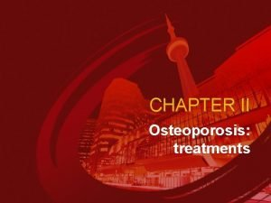 CHAPTER II Osteoporosis treatments Osteoporosis treatments 20 Results