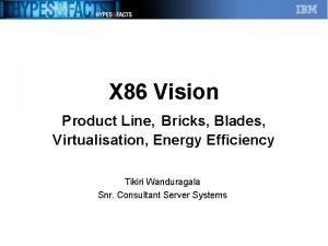 X 86 Vision Product Line Bricks Blades Virtualisation