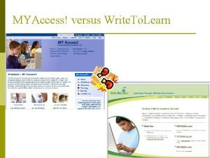MYAccess versus Write To Learn Write To Learn