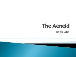 The Aeneid Book One Book One The narrator