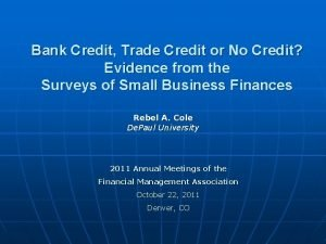 Bank Credit Trade Credit or No Credit Evidence