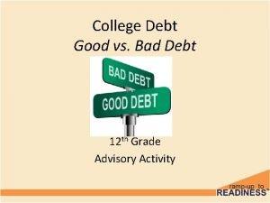 College Debt Good vs Bad Debt 12 th