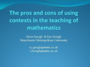 The pros and cons of using contexts in