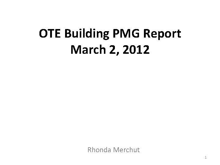 OTE Building PMG Report March 2 2012 Rhonda