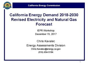 California Energy Commission California Energy Demand 2018 2030