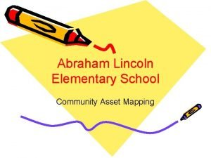 Abraham Lincoln Elementary School Community Asset Mapping Location