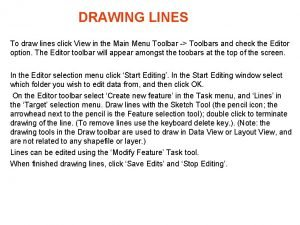 DRAWING LINES To draw lines click View in