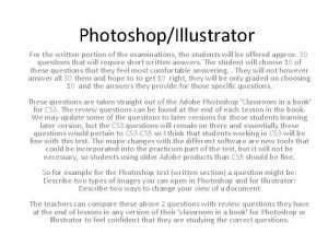 PhotoshopIllustrator For the written portion of the examinations